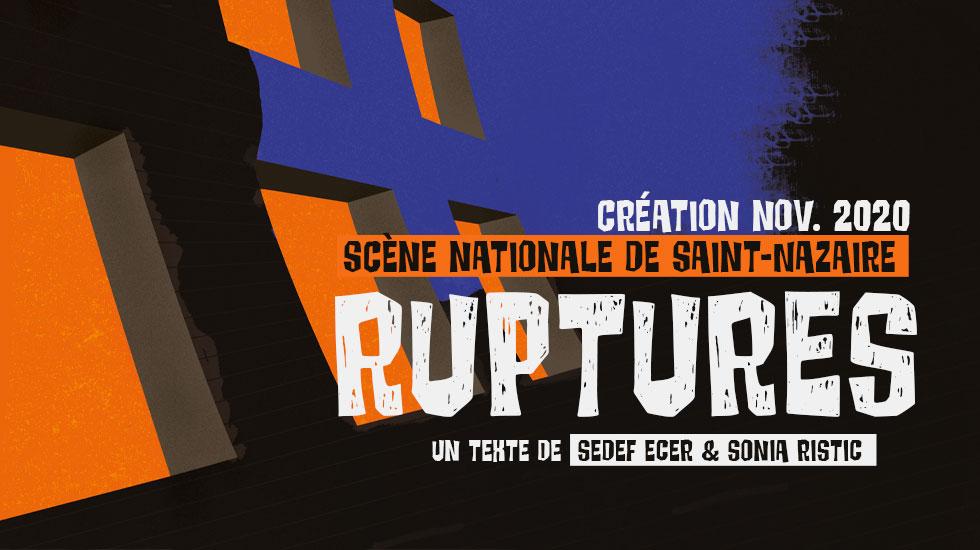 Ruptures – Création scène nationale de Saint-Nazaire – Novembre 2020
